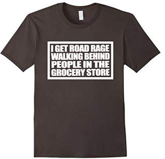 I Get Road Rage Walking Behind People In The Grocery Store