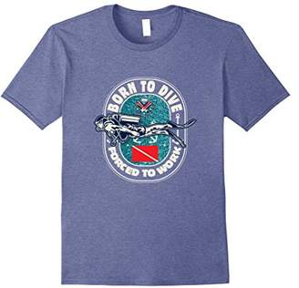 Born To Dive Forced To Work. Funny Scuba Diving T-Shirt