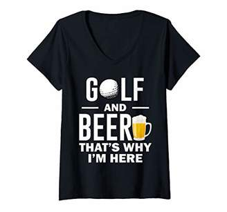 Womens Golf and Beer that's Why I'm Here V-Neck T-Shirt