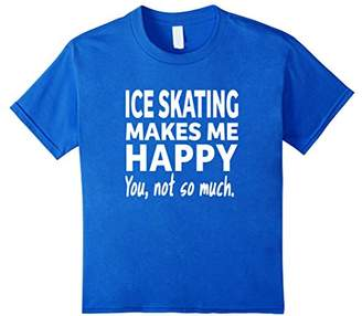 Ice Skating Makes My Happy You Not So Much Funny Tee