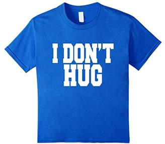 I Don't Hug Large Text Don't Touch Me Introvert T-shirt
