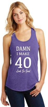 Outlook Designs 40th Birthday Ladies Racerback Tank Top Damn I Make 40 Look So Good