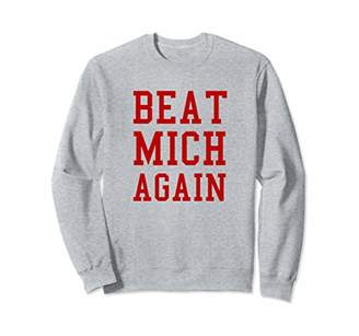 Beat Michigan Again Football Rivalry Sweatshirt
