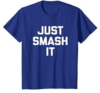 Smash Wear Just It T-Shirt funny saying sarcastic novelty humor