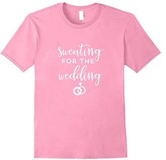 Sweating For The Wedding Workout Inspirating TShirt