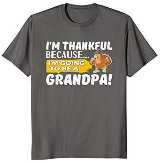 I'm Thankful Because I'm Going to be a Grandpa T-Shirt