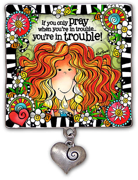 'If You Only Pray When You're In Trouble' Metal Visor Clip