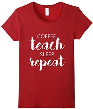 Funny Coffee Teach Sleep And Repeat Gift T-Shirt
