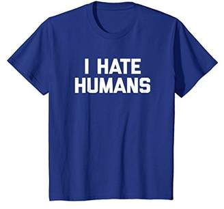 I Hate Humans T-Shirt funny saying sarcastic novelty humor