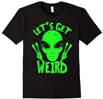Let's Get Weird UFO Space Alien T-Shirt