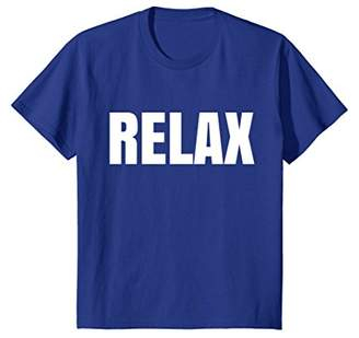 Shirt says Relax T-Shirt Trendy Chill out Tee