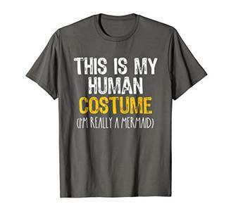 This Is My Human Costume Mermaid Halloween Funny T-shirt