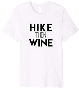 Hike Then Wine Hiking & Drinking Cute Bachelorette Tshirt