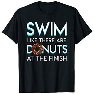 Swim Like There Are Donuts At Finish Donuts Swimming Gifts