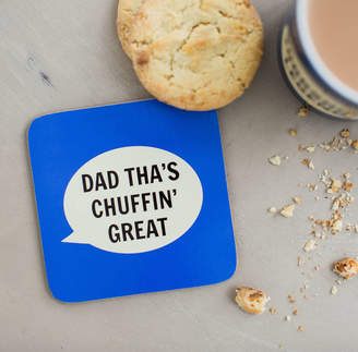 Dialectable 'Dad Tha's Chuffin' Great' Coaster