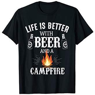 Funny Camping Shirt Life is Better with Beer and a Campfire