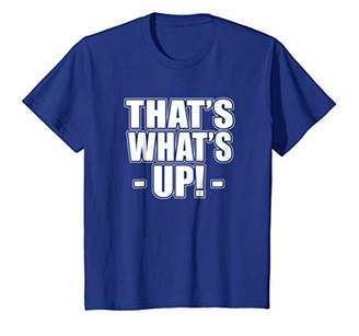 Funny That's What's Up Humor Pun Gift T-Shirt