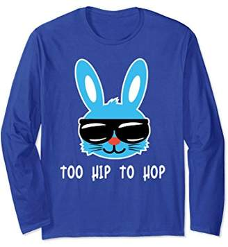 Too Hip to Hop. Funny Rabbits Long Sleeve Shirt. Easter Gift