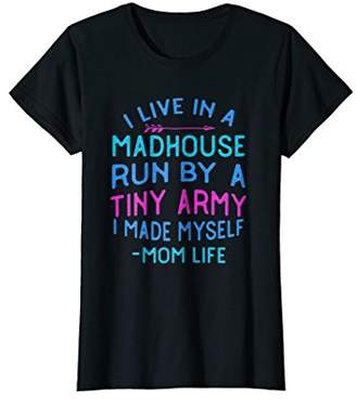 Womens Mom Life Tiny Army I Created Myself T-Shirt