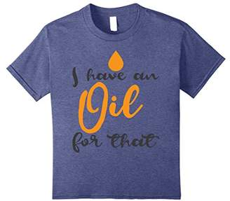 I Have An Oil For That Essential Oils T-Shirt