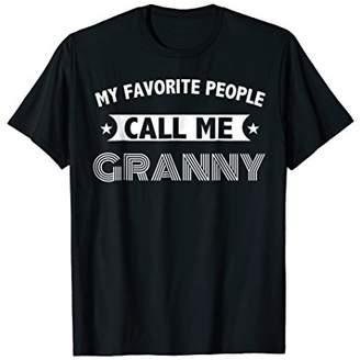 My Favorite People Call Me Granny Grandma Gift T-Shirt