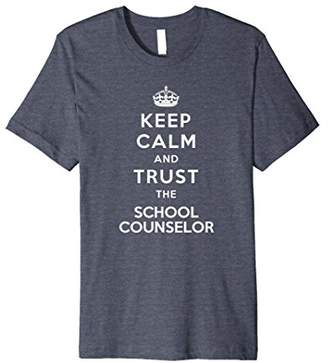 Keep Calm And Trust The School Counselor