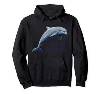 I Speak Dolphin Pullover Hoodie