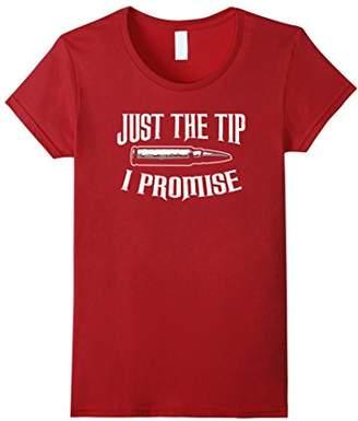 Just The Tip I Promise Shirt Funny Gun Owner Bullet Tee