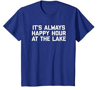 It's Always Happy Hour At The Lake T-Shirt funny saying lake