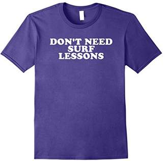 Don't Need Surf Lessons T-Shirt
