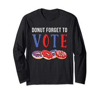 Voter Long Sleeve Shirt Funny Food Donut Forget to Vote