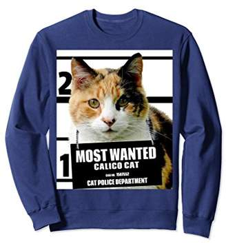 Most Wanted Calico Cat Sweatshirt Cute Funny Cat Sweat shirt