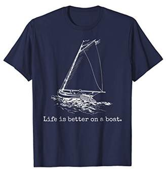 Life Is Better On A Boat Sailboat Sketch Cool Sailing Tshirt