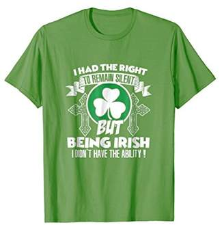 Funny irish Shirt I had the right to remain silent: Ireland