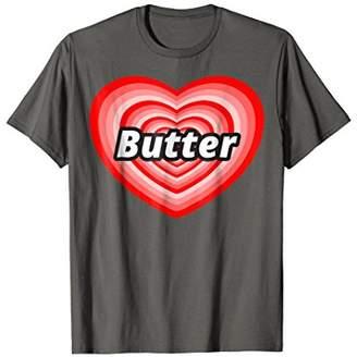 Butter Shoes I Love T-Shirt: I Heart