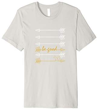 Be Good tShirt with Trendy Arrows