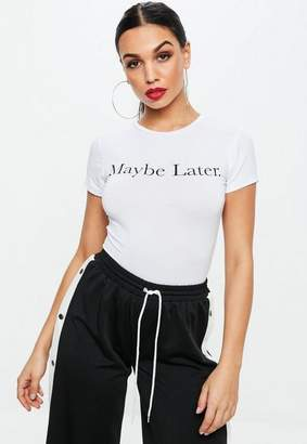 Missguided White Maybe Later Graphic T Shirt