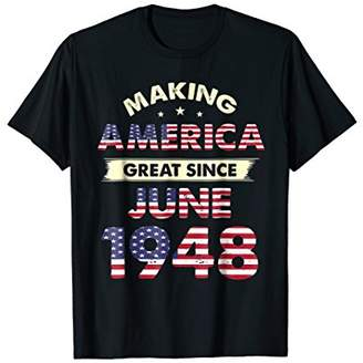 Make America Great Since June 1948 70th Birthday Shirt Gifts
