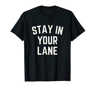 Stay in Your Lane Basket Ball T-Shirt