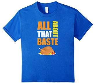 Thanksgiving TShirt Turkey All About That Baste Cook Shirt