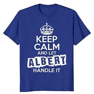 Albert T-Shirt Keep Calm and Let Albert Handle It