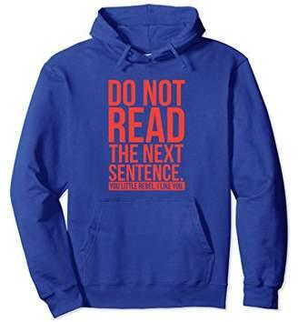 Do Not Read The Next Sentence Hoodie
