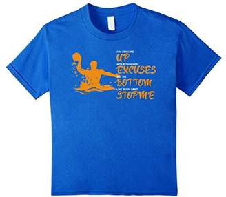 Funny Water Polo T-Shirt 1000 Excuses - You Can't Stop Me