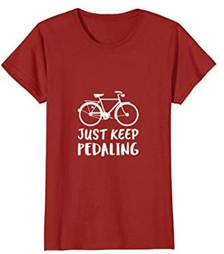 Just Keep Pedaling awesome bicycle enthusiasts T-Shirt