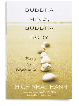 ABC Home Buddha Mind, Buddha Body: Walking Toward Enlightenment by Thich Nhat Hanh