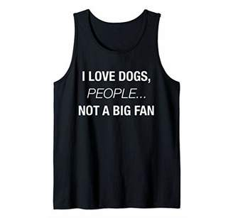I Love Dogs People Not A Big Fan Funny Dog Lover Hate People Tank Top