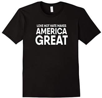 Love Not Hate Makes America Great   Pro-Immigration T-Shirt