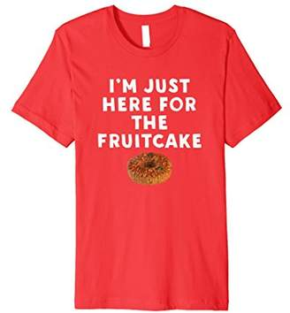 I'm Just Here For The Fruitcake T-Shirt Funny Christmas Gift