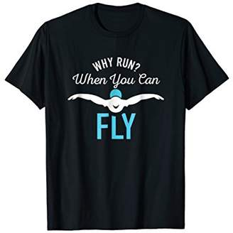 Fly London Why Run When You Can T Shirt Funny Saying Swim Tee Gifts