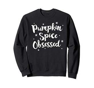 Pumpkin Spice Obsessed SweatSweatshirt Cute Fall Season